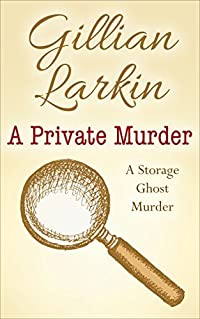 A Private Murder (Storage Ghost Murder #7)