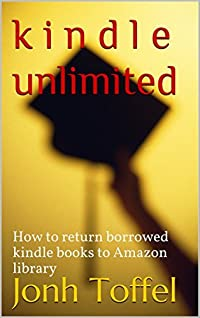 k i n d l e unlimited: How to return borrowed kindle books to Amazon library