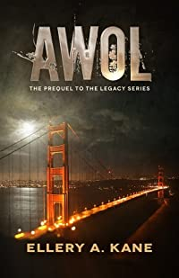 AWOL: The Prequel to the Legacy Series