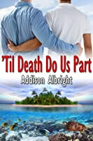 'Til Death Do Us Part (Vows, #1)