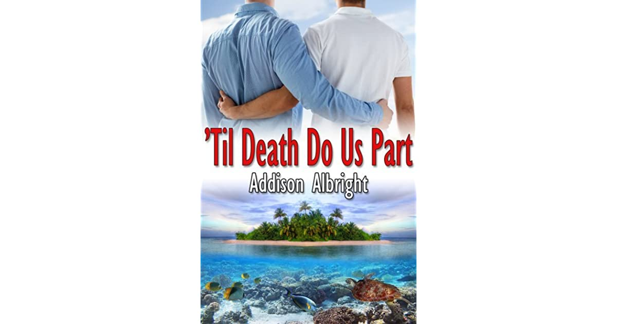 a description of the saying till death do us part This is why we say until death do us part in wedding vows citing jesus in matthew 19 saying there's no denying that the till death do us part.