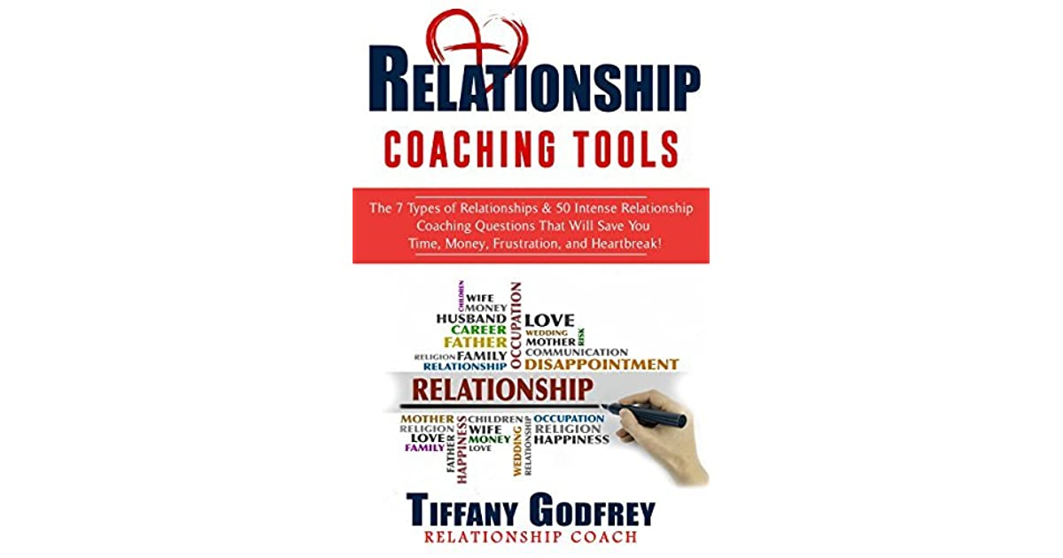 Relationship Coaching Tools: The 7 Types of Relationships