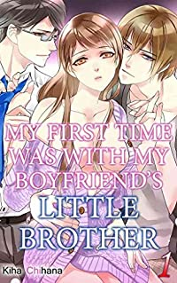 My First Time was with My Boyfriend's Little Brother Vol.1