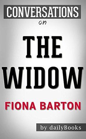 The Widow: A Novel By Fiona Barton | Conversation Starters