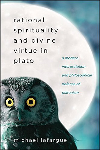 Rational-Spirituality-and-Divine-Virtue-in-Plato-A-Modern-Interpretation-and-Philosophical-Defense-of-Platonism