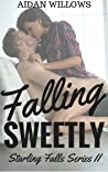 Falling Sweetly (Starling Falls, #2)