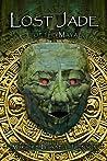 Lost Jade of the Maya