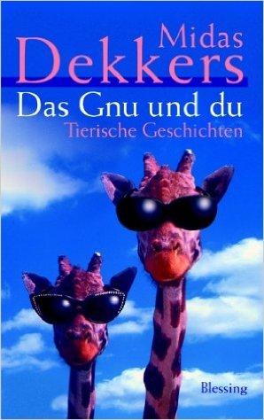 Das Gnu Und Du Tierische Geschichten By Midas Dekkers