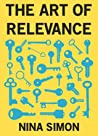 The Art of Relevance by Nina Simon