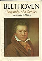 Beethoven: Biography of a Genius