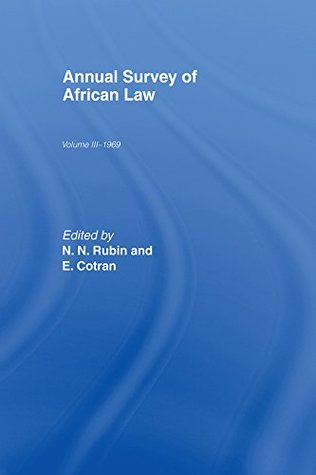 Annual Survey of African Law Cb: Volume Three : 1969: 1969 v. 3