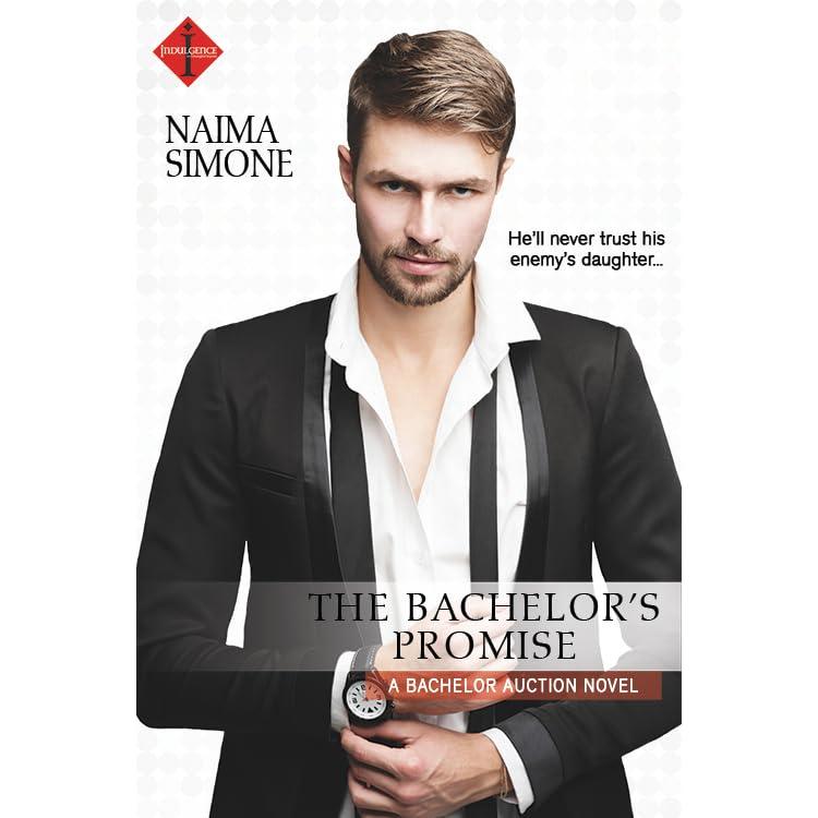 The Bachelor's Promise (Bachelor Auction, #3) by Naima Simone