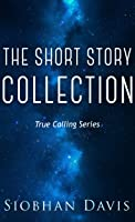 The True Calling Short Story Collection (True Calling)