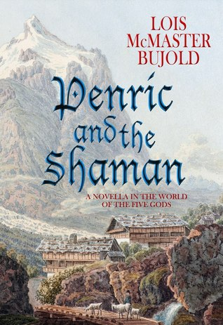 Penric and the Shaman (Penric and Desdemona, #2)