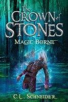 Magic-Borne (The Crown of Stones, #3)