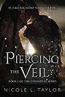 Piercing the Veil (The Crusaders #1)
