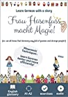 Frau Hasenfuss macht Magie. Learn German with a story: Mnemonic Techniques. English Glossary. A1-A2. Exercises (Easy German Reading with Magic)