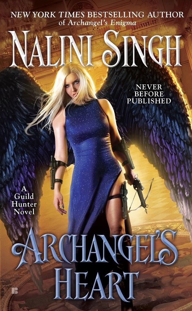 Nalini Singh - Guild Hunter 9 - Archangel's Heart