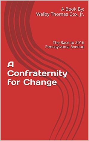 A Confraternity for Change: The Race to 2016 Pennsylvania Avenue