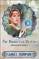 The Burden of Destiny: Elven Quest Book 1