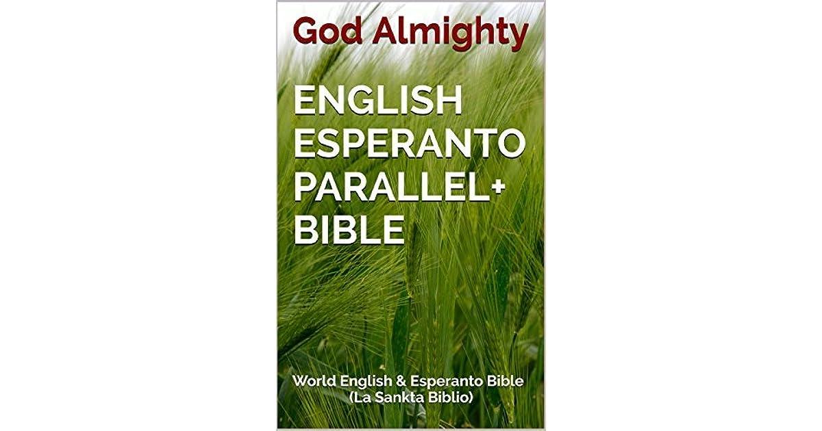 English Esperanto Parallel+ Bible: World English & Esperanto Bible
