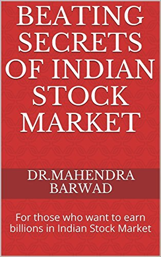 Beating secrets of Indian Stock Market  For those who want to earn billions in Indian Stock Market