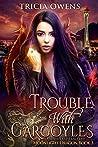 Trouble with Gargoyles (Moonlight Dragon Book 3)