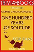 One Hundred Years of Solitude - A Novel By Gabriel Garcia Márquez (Trivia-On-Books)