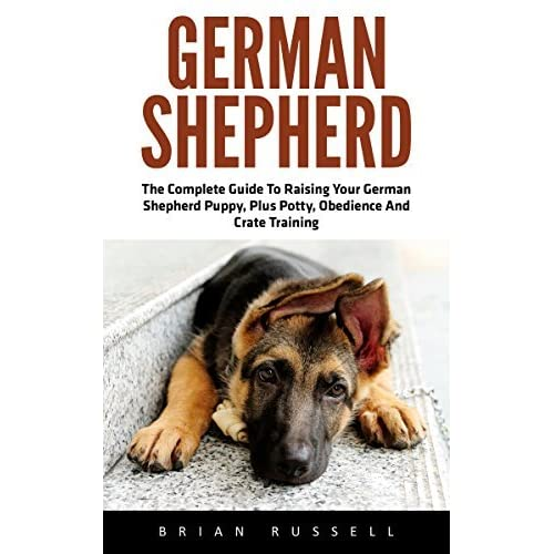 raising a german shepherd german shepherd the complete guide to raising your german 8778