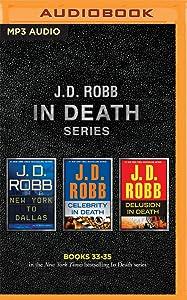 New York to Dallas / Celebrity in Death / Delusion in Death (In Death Series: Books 33-35)