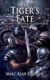 The Tiger's Fate (Chronicles of An Imperial Legionary Officer, #3)