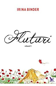 Fluturi, volumul 3
