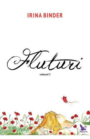Fluturi, volumul 3 by Irina Binder