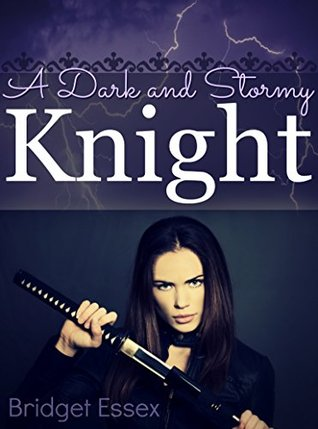A Dark and Stormy Knight (Knight Legends, #4)