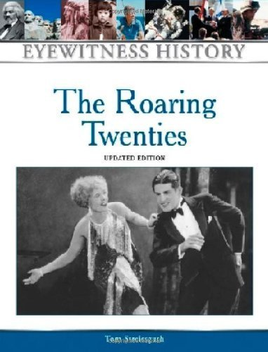 The Roaring Twenties (Eyewitness History Series)