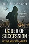 Order of Succession: Getting Away with Murder (Brian Sadler Archaeological Mystery #5)