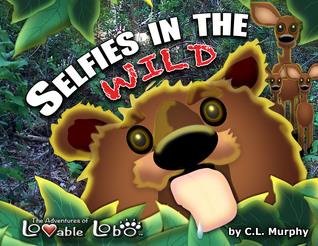 Selfies in the Wild (The Adventures of Lovable Lobo, #6)