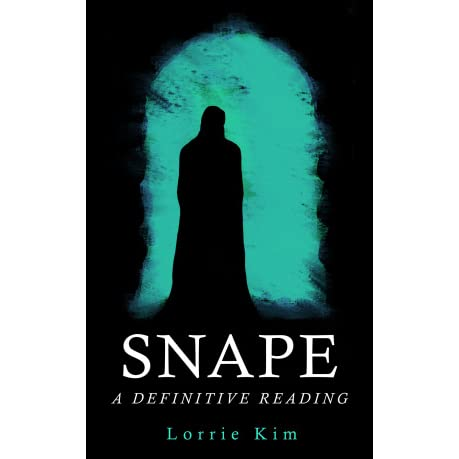 Snape: A Definitive Reading by Lorrie Kim