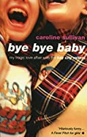 """Bye Bye Baby: My Tragic Love Affair with the """"Bay City Rollers"""""""