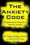 The Anxiety Code by Roger Di Pietro