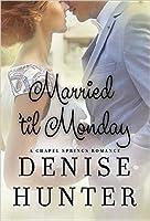 Married 'til Monday (Chapel Springs #4)