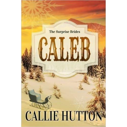 The Surprise Brides Caleb By Callie Hutton