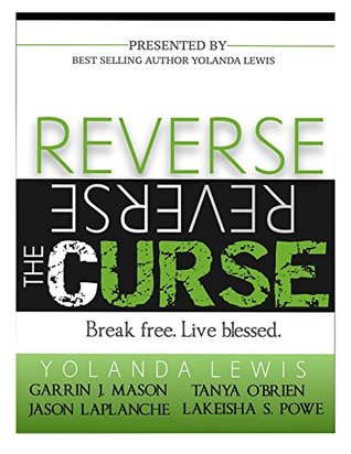 Reverse the Curse: Break free  Live blessed by Yolanda Lewis