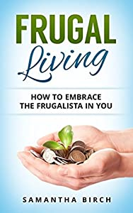 FRUGAL LIVING: How To Embrace The Frugalista In You