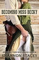 Becoming Miss Becky (Gardiner, Texas #2)