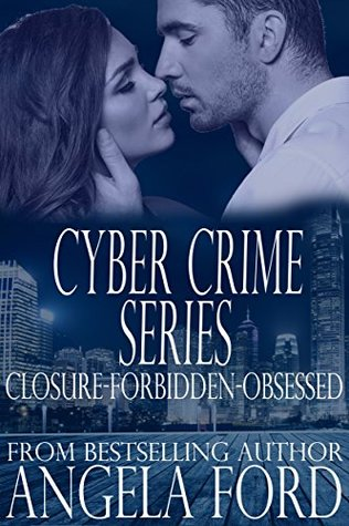 Cyber Crime Series: Closure-Forbidden-Obsessed