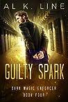Guilty Spark (Dark Magic Enforcer, #4)