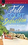 Full Court Seduction by Synithia Williams