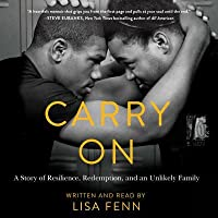 Carry On: A Story or Resilience, Redemption, and an Unlikely Family