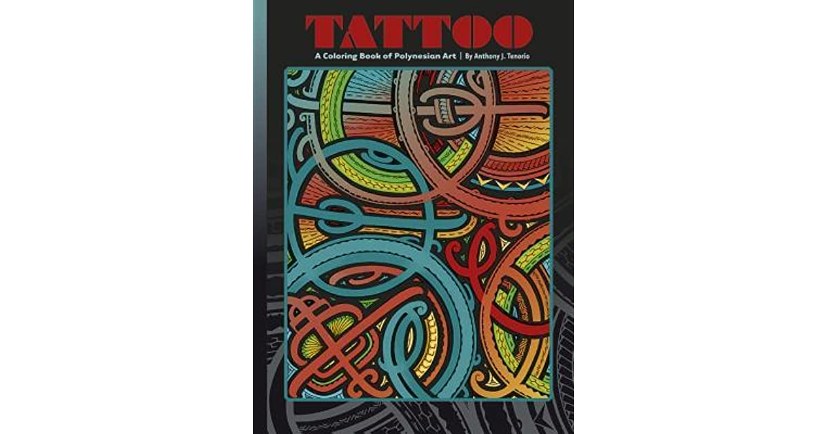 d9fb5fa24 Tattoo: A Coloring Book of Polynesian Art by Anthony J. Tenorio by ...
